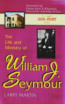 The Life and Ministry of William J  Seymour