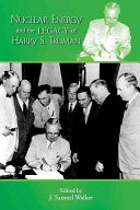 Nuclear Energy and the Legacy of Harry S  Truman Book