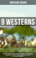 9 WESTERNS: The Law of the Land, The Way of a Man, Heart's Desire, The Covered Wagon, 54-40 or Fight, The Man Next Door, The Magnificent Adventure, The Sagebrusher and more