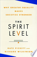 """""""The Spirit Level: Why Greater Equality Makes Societies Stronger"""" by Richard Wilkinson, Kate Pickett"""