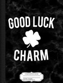 Good Luck Charm Composition Notebook College Ruled 93 4 X 71 2 100 Sheets 200 Pages For Writing Book PDF