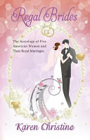 Regal Brides The Astrology Of Five American Women And Their Royal Marriages
