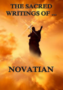 The Sacred Writings of Novatian (Annotated Edition) ebook