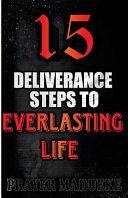 15 Deliverance Steps to Everlasting Life