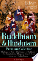 Buddhism   Hinduism Premium Collection  The Light of Asia   The Essence of Buddhism   The Song Celestial  Bhagavad Gita    Hindu Literature   Indian Poetry  Unabridged   Religious Studies  Spiritual Poems   Sacred Writings