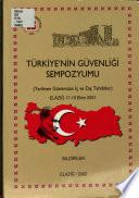 Türkiye'nin güvenliği sempozyumu (Tarihten günümüze iç ve dış tehditler), Elazığ 17-19 Ekim 2001