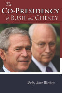 The Co Presidency of Bush and Cheney