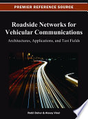 Roadside Networks for Vehicular Communications  Architectures  Applications  and Test Fields
