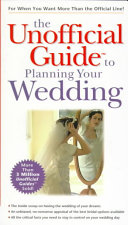 The Unofficial Guide to Planning Your Wedding