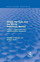 OPEC  the Gulf  and the World Petroleum Market Book