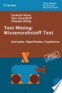 Text Mining: Wissensrohstoff Text  : Konzepte, Algorithmen, Ergebnisse