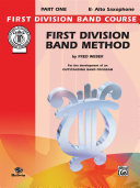 First Division Band Method, Part 1 for E-flat Alto Saxophone