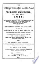 The United States' Almanac  : Or Complete Ephemeris, for 1843-45