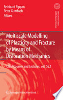 Multiscale Modelling Of Plasticity And Fracture By Means Of Dislocation Mechanics Book PDF