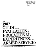 The 1982 Guide To The Evaluation Of Educational Experiences In The Armed Services Book PDF