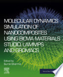Molecular Dynamics Simulation of Nanocomposites using BIOVIA Materials Studio  Lammps and Gromacs Book