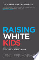 """Raising White Kids: Bringing Up Children in a Racially Unjust America"" by Jennifer Harvey, Tim Wise"
