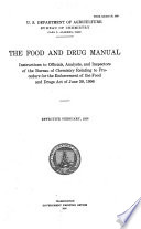 The Food And Drug Manual Instructions To Officials Analysts And Inspectors Of The Bureau Of Chemistry Relating To The Procedure For The Enforcement Of The Food And Drugs Act Of June 30 1906