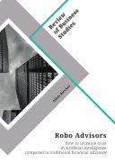 Robo Advisors  How to increase trust in Artificial Intelligence compared to traditional financial advisory