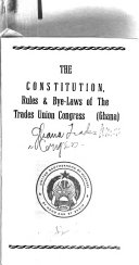 The Constitution  Rules   Bye laws of the Trades Union Congress  Ghana