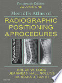 Merrill s Atlas of Radiographic Positioning and Procedures E Book Book