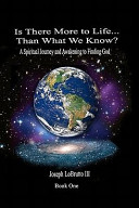 Is There More to Life Than What We Know?