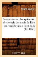Bouquinistes Et Bouquineurs: Physiologie Des Quais de Paris Du Pont Royal Au Pont Sully ebook