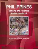 Philippines Banking and Financial Market Handbook Volume 1 Strategic Information and Regulations