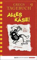 Gregs Tagebuch 11 - Alles Käse! Pdf/ePub eBook