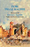 Fiori tra le macerie. Memorie di Luciano Tontini, vigile del fuoco cesenate