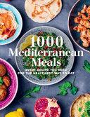 1000 Mediterranean Meals Book