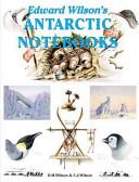 Edward Wilson s Antarctic Notebooks