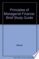 Study Guide to Accompany Lawrence J. Gitman Principles of Managerial Finance, Brief, Third Edition