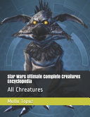 Star Wars Ultimate Complete Creatures Encyclopedia Book