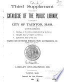 Catalogue Of The Public Library Of The City Of Taunton Mass Supplement Book PDF
