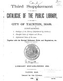 Catalogue of the Public Library of the City of Taunton, Mass. Supplement