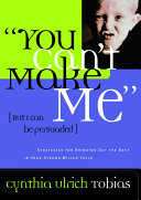 You Can't Make Me (But I Can Be Persuaded)