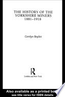 History Of The Yorkshire Miners 1881 1918