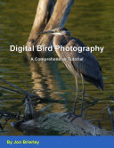 Digital Bird Photography - A Comprehensive Tutorial