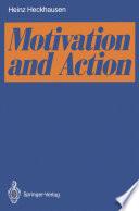 """Motivation and Action"" by Peter K. Leppmann, Heinz Heckhausen"