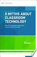 5 Myths About Classroom Technology