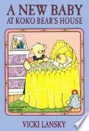 A New Baby at Koko Bear s House Book
