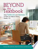 Beyond the Textbook  Using Trade Books and Databases to Teach Our Nation s History  Grades 7   12