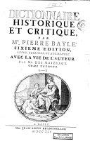 Dictionnaire historique et critique, par Mr. Pierre Bayle. Tome premier [-quatrième]