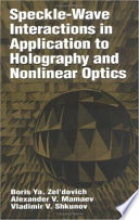 Speckle-Wave Interactions in Application to Holography and Nonlinear Optics