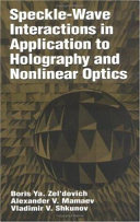 Speckle Wave Interactions in Application to Holography and Nonlinear Optics
