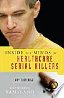 Inside the Minds of Healthcare Serial Killers