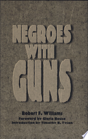 Download Negroes with Guns Free Books - eBookss.Pro
