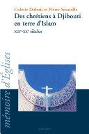 Pdf Des chrétiens à Djibouti en terre d'Islam XIXe-XXe siècles Telecharger
