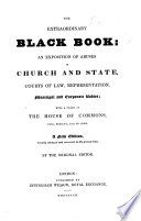 The Black Book Or Corruption Unmasked Being An Account Of Places Pensions And Sinecures To Which Is Added Correct Lists Of Both Houses Of Parliament Showing Their Family Connections The Whole Forming A Complete Exposition Of The Cost Influence Patronage And Corruption Of The Borough Governments Supplement To The Black Book Etc By John Wade